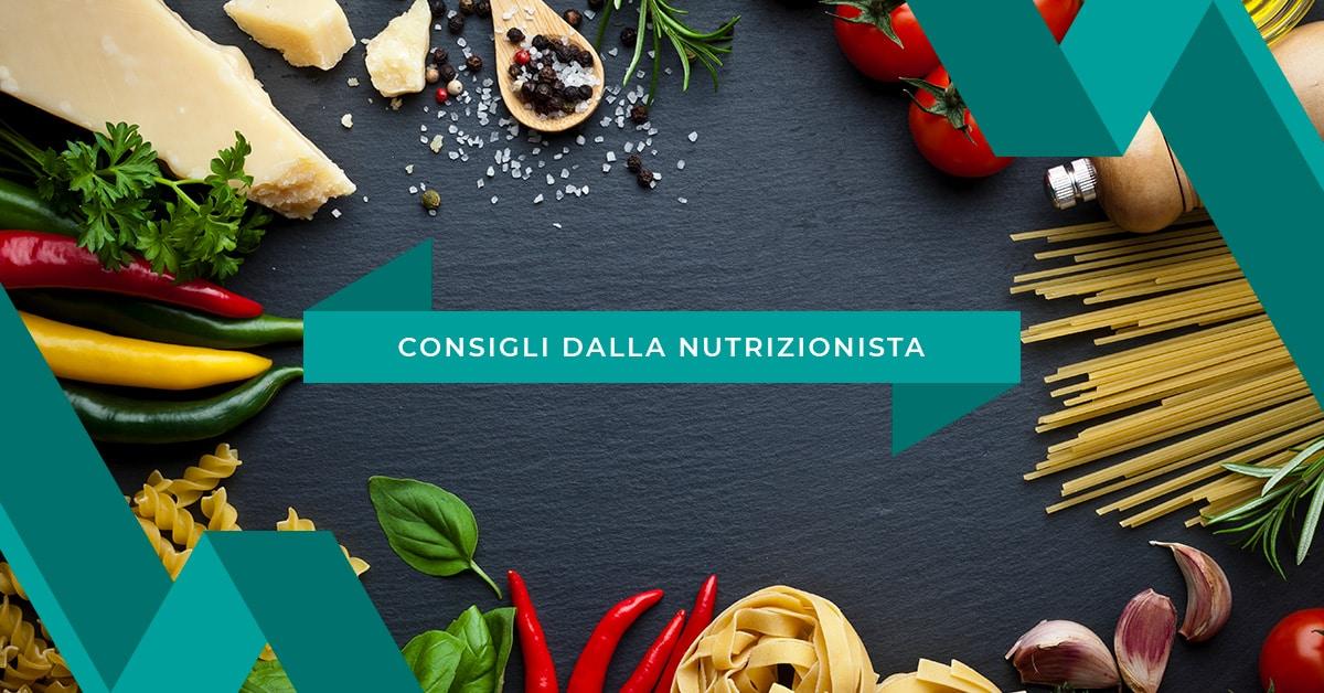 Consigli dalla Nutrizionista